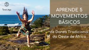 Aprende gratis cinco movementos básicos de Danza Malinke, Danza Africana,