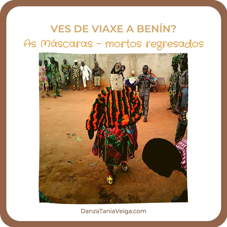 Viaxe a Benín Cerimonia Máscaras Mortos Regresados